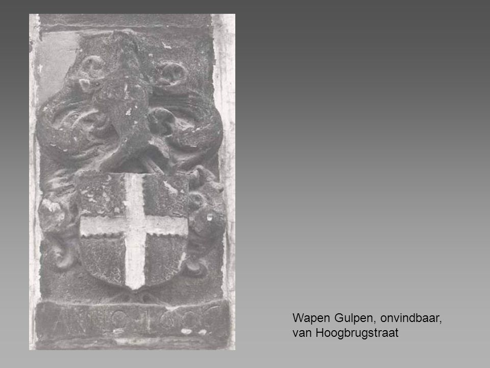 Wapen Gulpen, onvindbaar, van Hoogbrugstraat