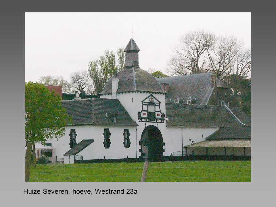 Huize Severen, hoeve, Westrand 23a