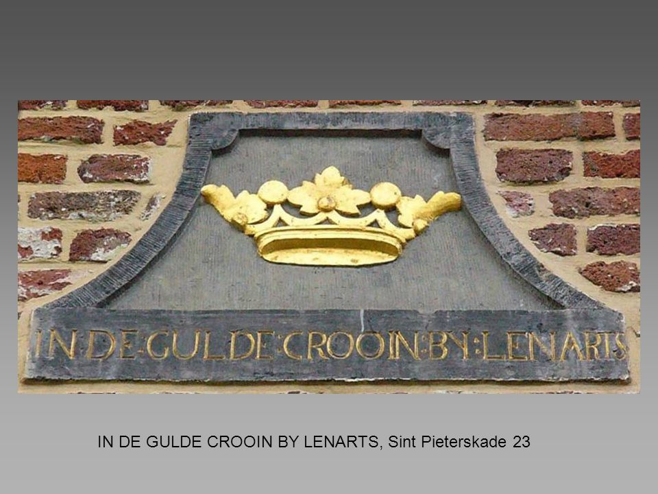IN DE GULDE CROOIN BY LENARTS, Sint Pieterskade 23
