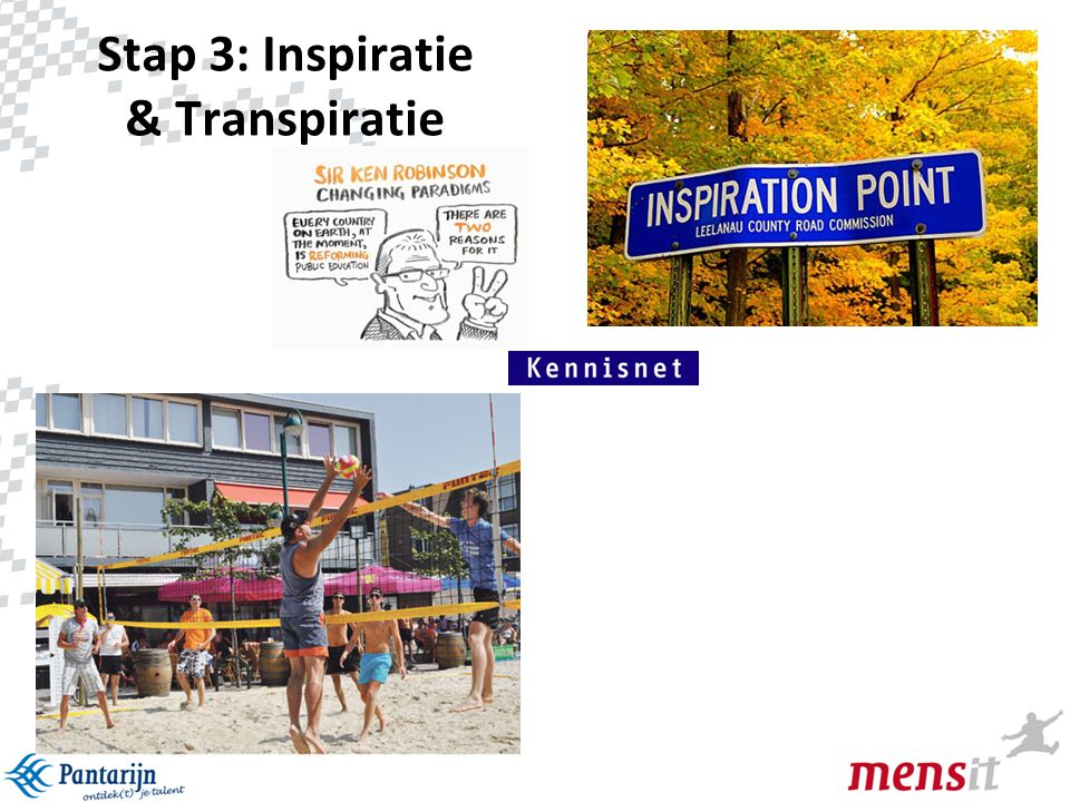 Stap 3: Inspiratie & Transpiratie