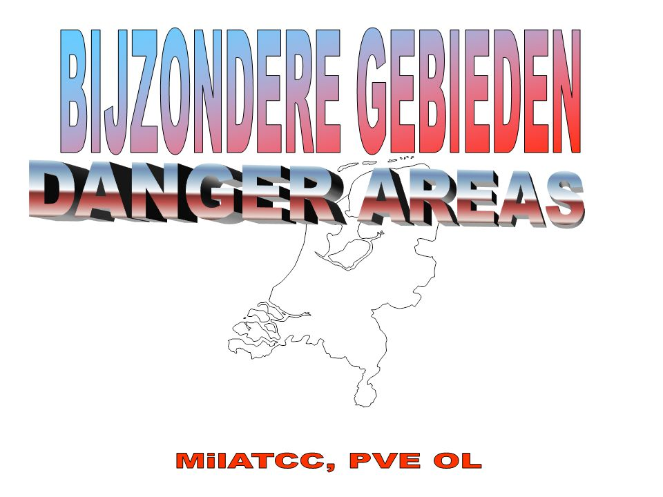 BIJZONDERE GEBIEDEN DANGER AREAS MilATCC, PVE OL