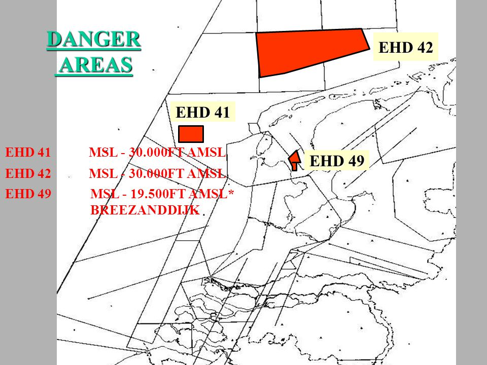 DANGER AREAS EHD 42 EHD 41 EHD 49 MSL - 30.000FT AMSL