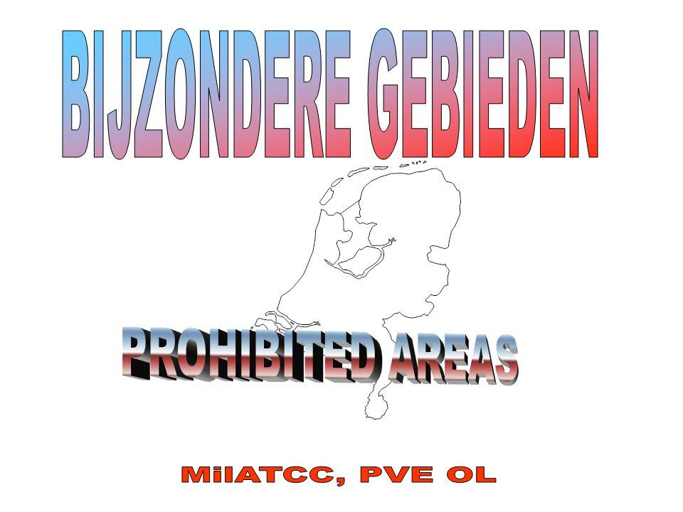 BIJZONDERE GEBIEDEN PROHIBITED AREAS MilATCC, PVE OL