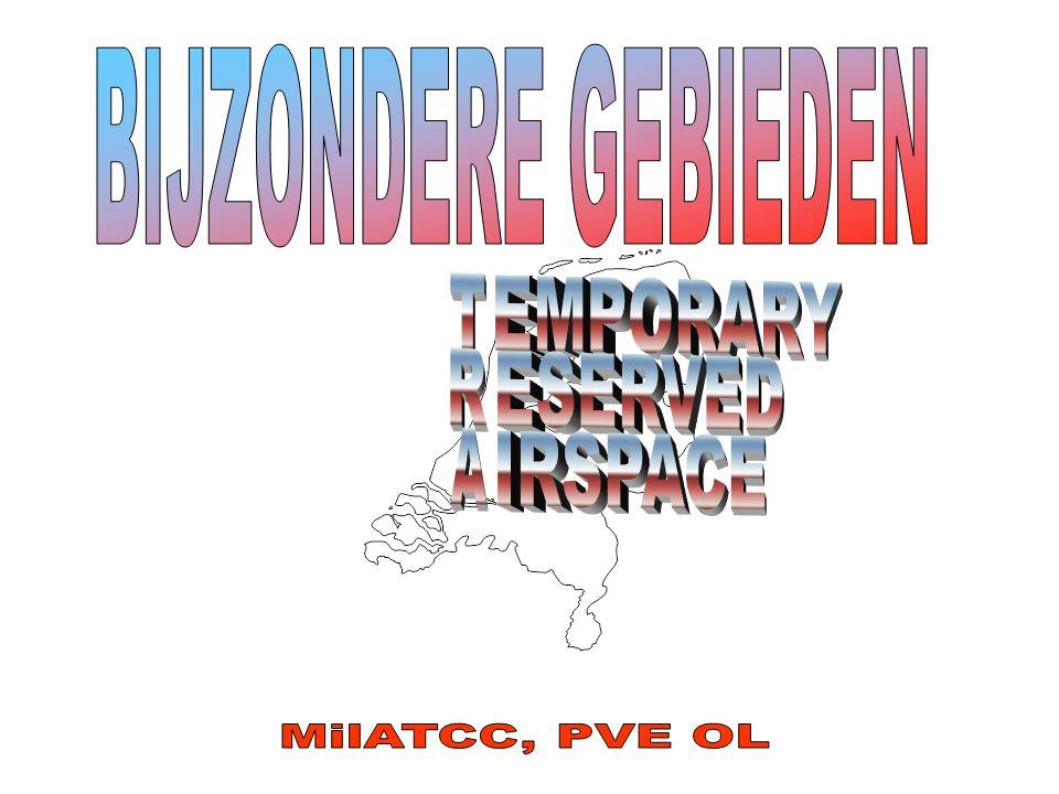 BIJZONDERE GEBIEDEN T R A EMPORARY ESERVED IRSPACE MilATCC, PVE OL