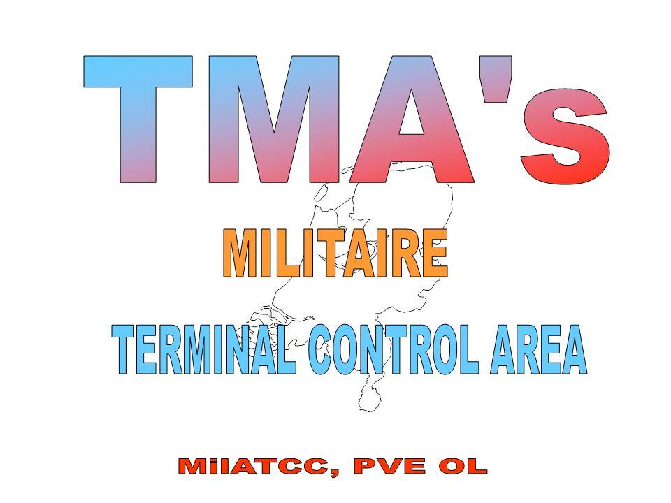 TMA s MILITAIRE TERMINAL CONTROL AREA MilATCC, PVE OL