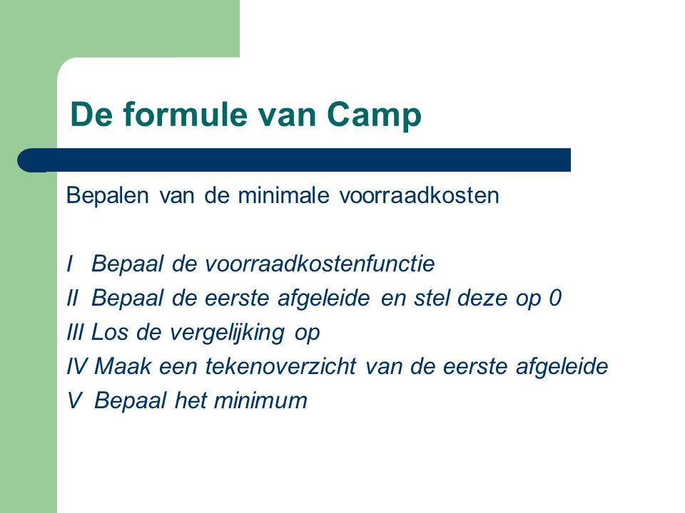 De formule van Camp Bepalen van de minimale voorraadkosten
