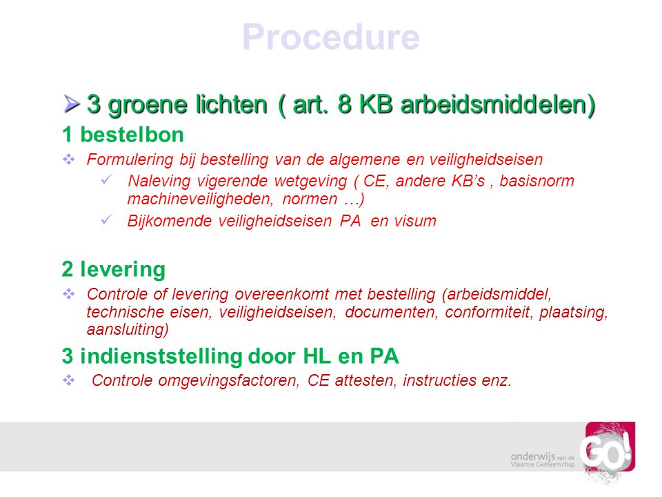Procedure 3 groene lichten ( art. 8 KB arbeidsmiddelen) 1 bestelbon
