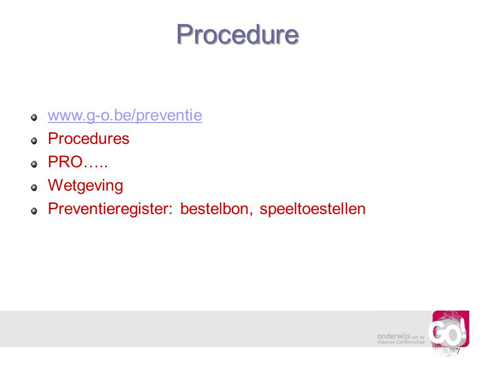Procedure   Procedures PRO….. Wetgeving