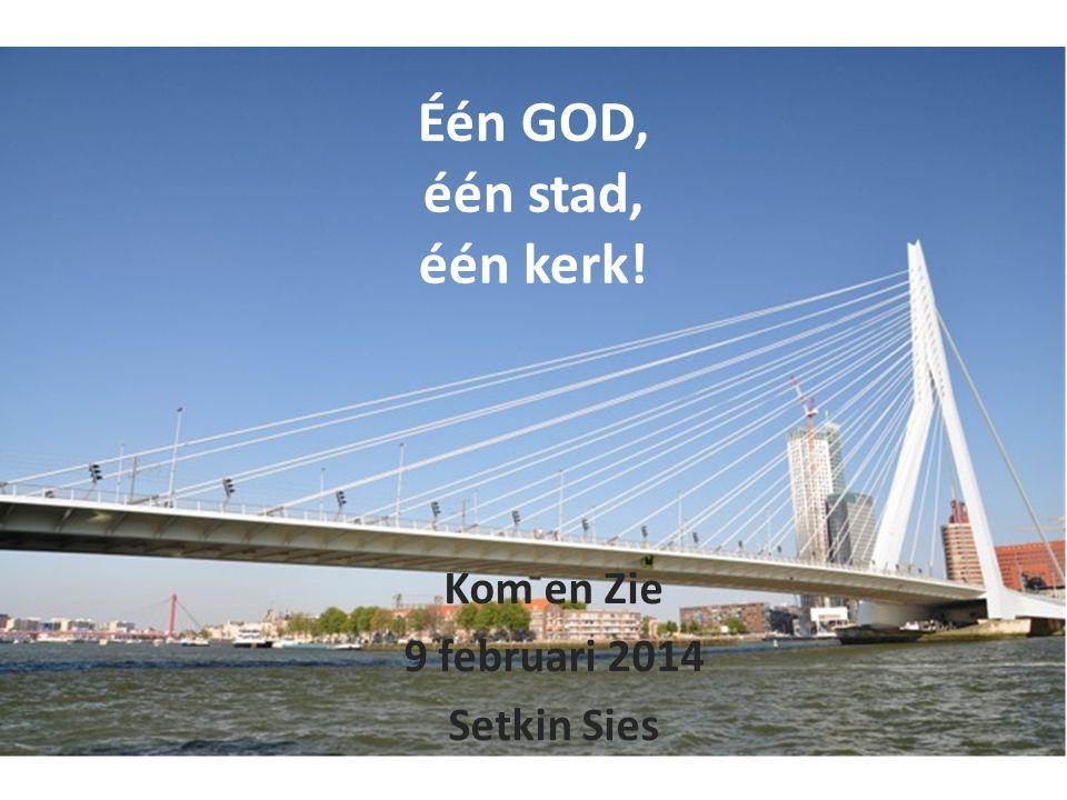 Één GOD, één stad, één kerk!