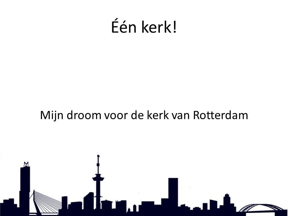 Mijn droom voor de kerk van Rotterdam