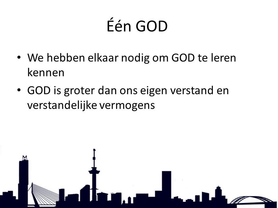 Één GOD, We hebben elkaar nodig om GOD te leren kennen