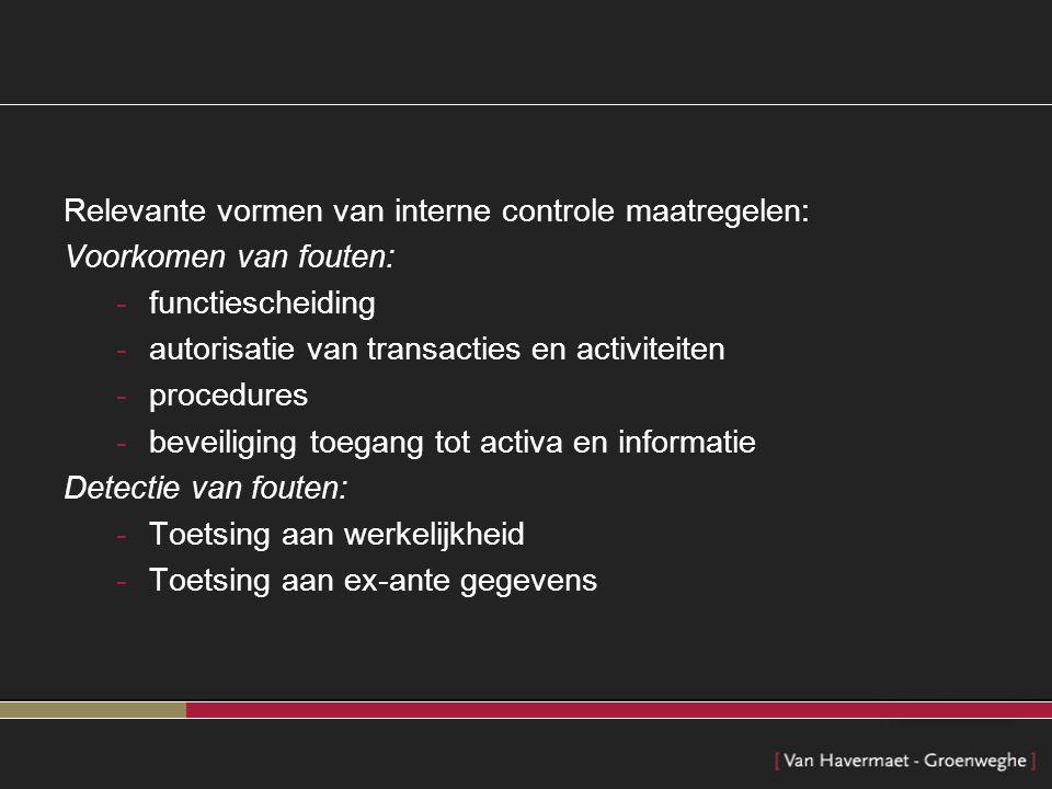 Relevante vormen van interne controle maatregelen: