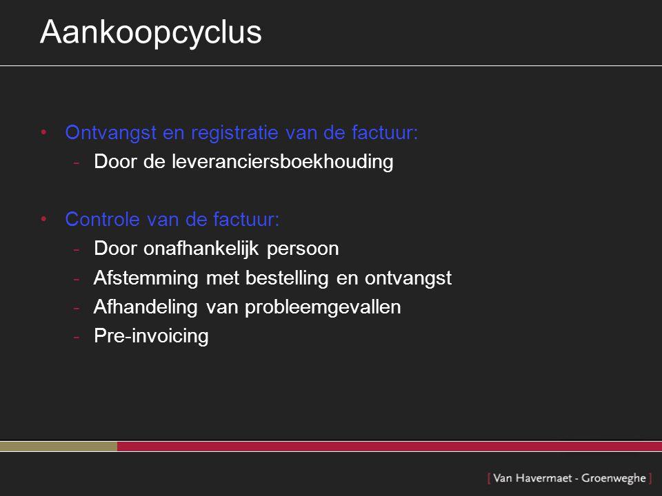 Aankoopcyclus Ontvangst en registratie van de factuur: