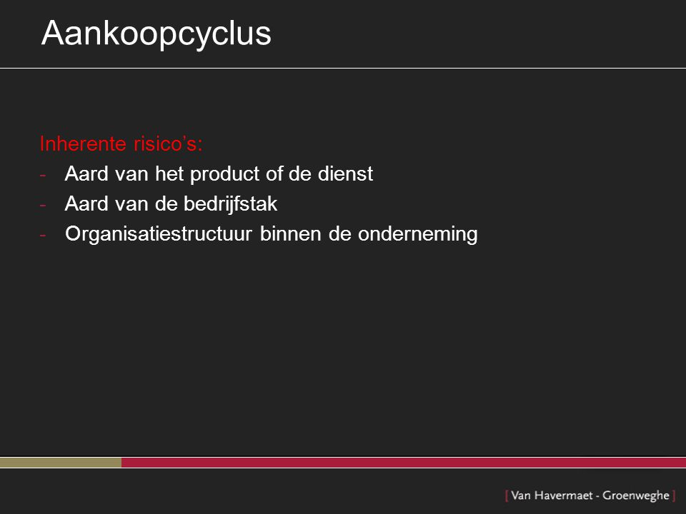 Aankoopcyclus Inherente risico's: Aard van het product of de dienst