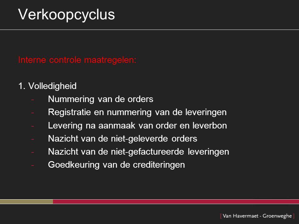 Verkoopcyclus Interne controle maatregelen: 1. Volledigheid