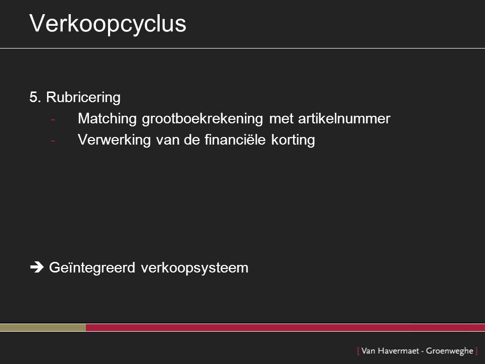 Verkoopcyclus 5. Rubricering