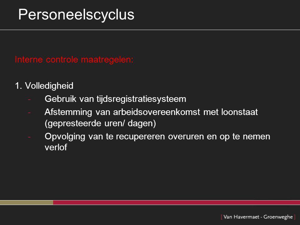 Personeelscyclus Interne controle maatregelen: 1. Volledigheid