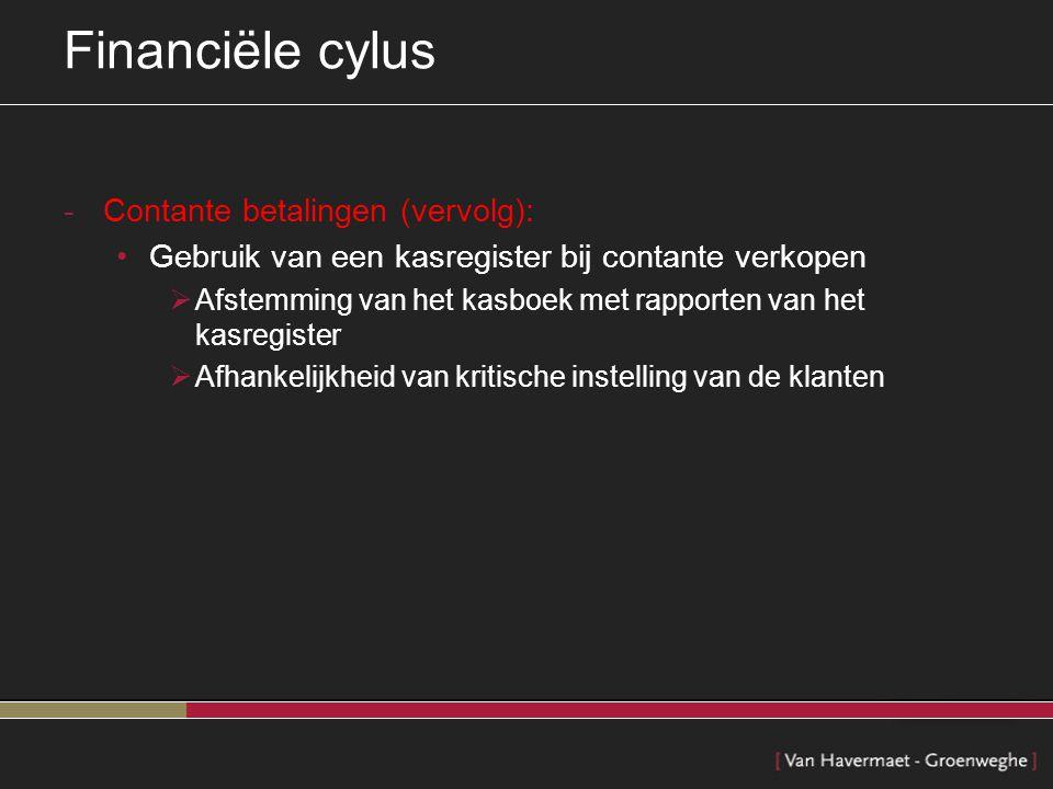 Financiële cylus Contante betalingen (vervolg):