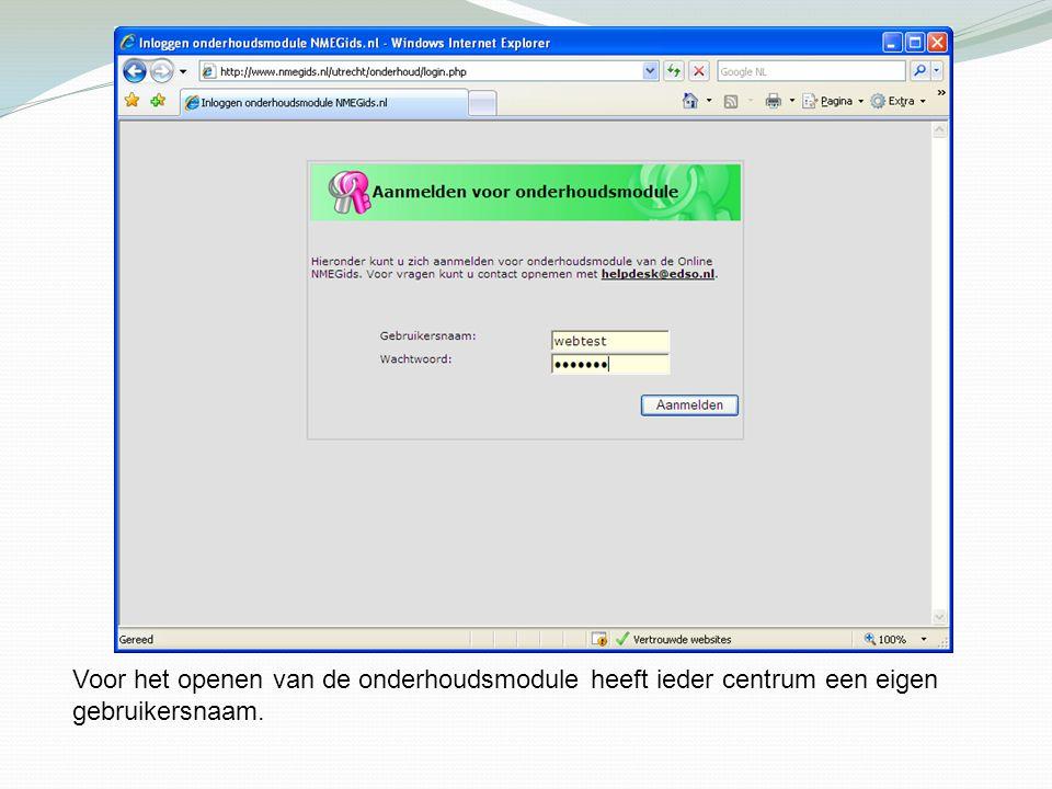 Voor het openen van de onderhoudsmodule heeft ieder centrum een eigen gebruikersnaam.