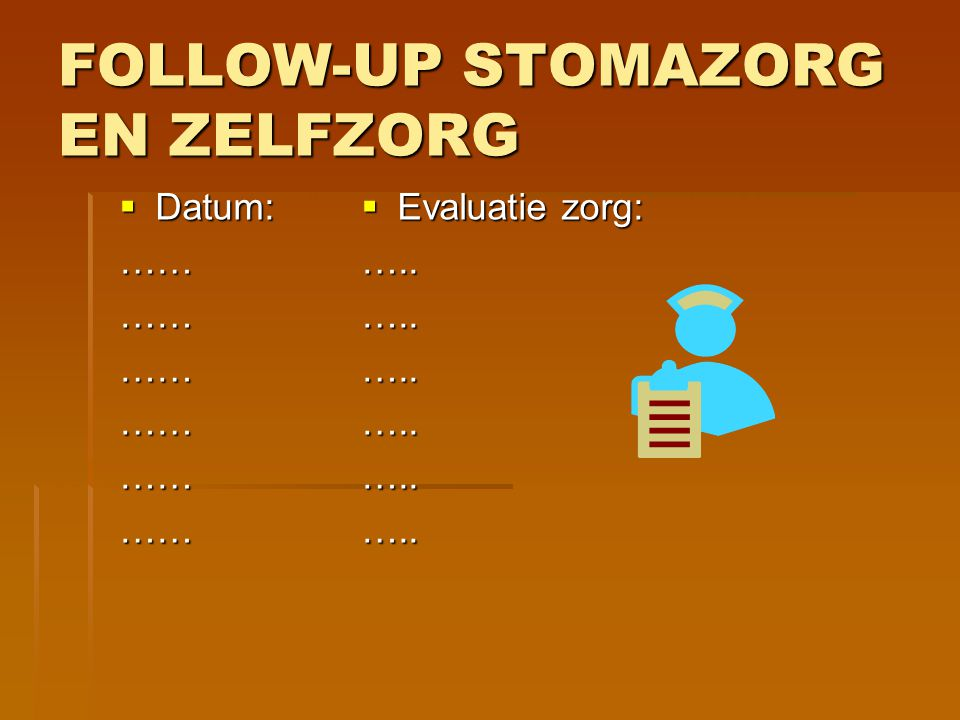 FOLLOW-UP STOMAZORG EN ZELFZORG