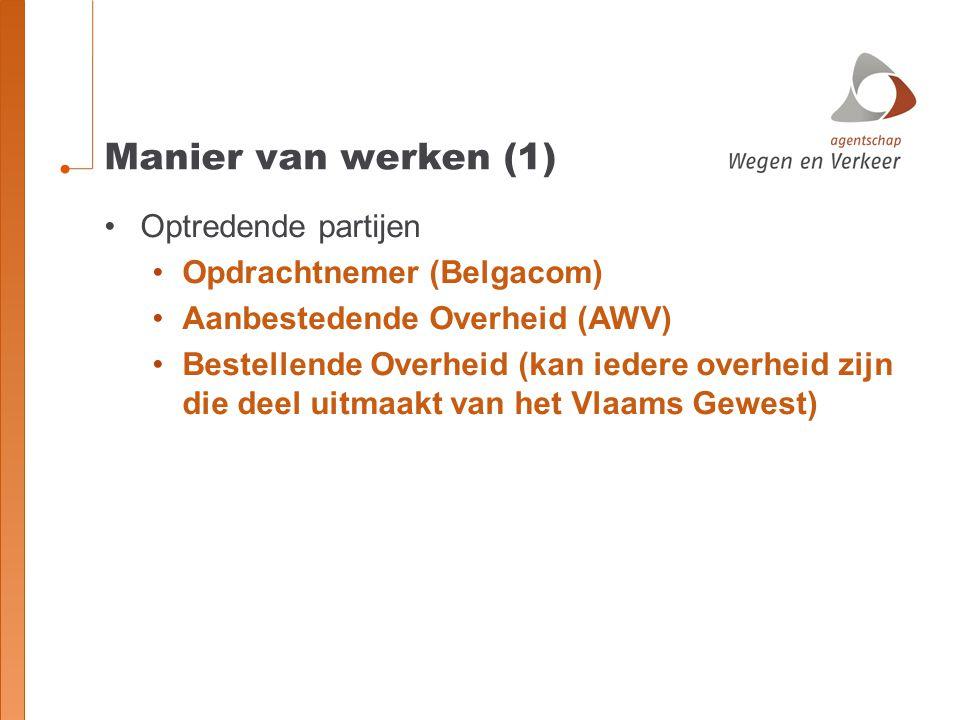 Manier van werken (1) Optredende partijen Opdrachtnemer (Belgacom)