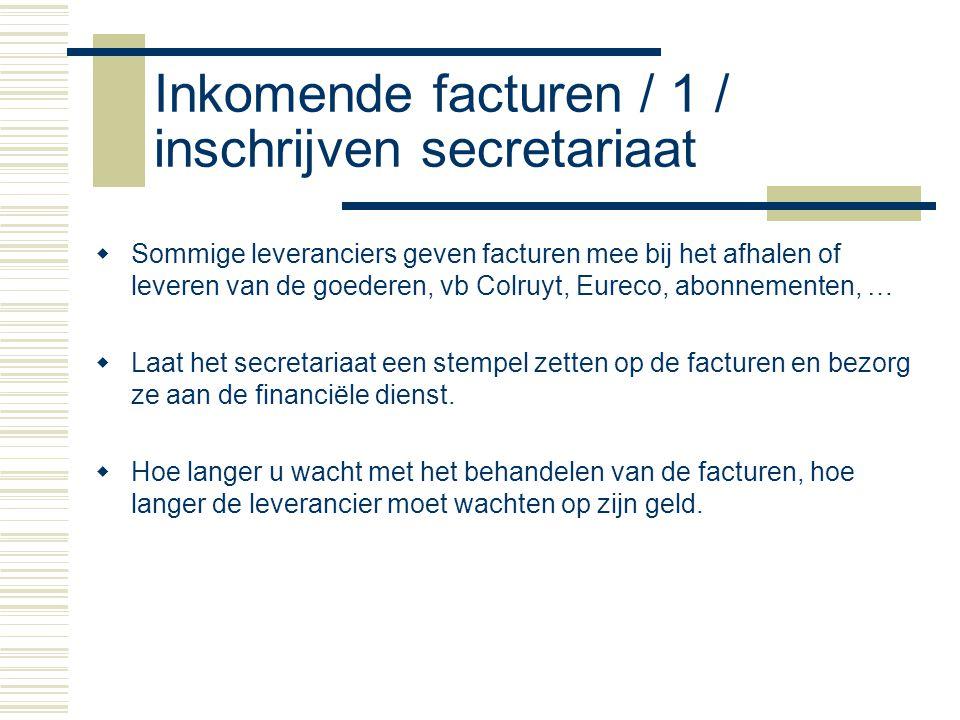 Inkomende facturen / 1 / inschrijven secretariaat
