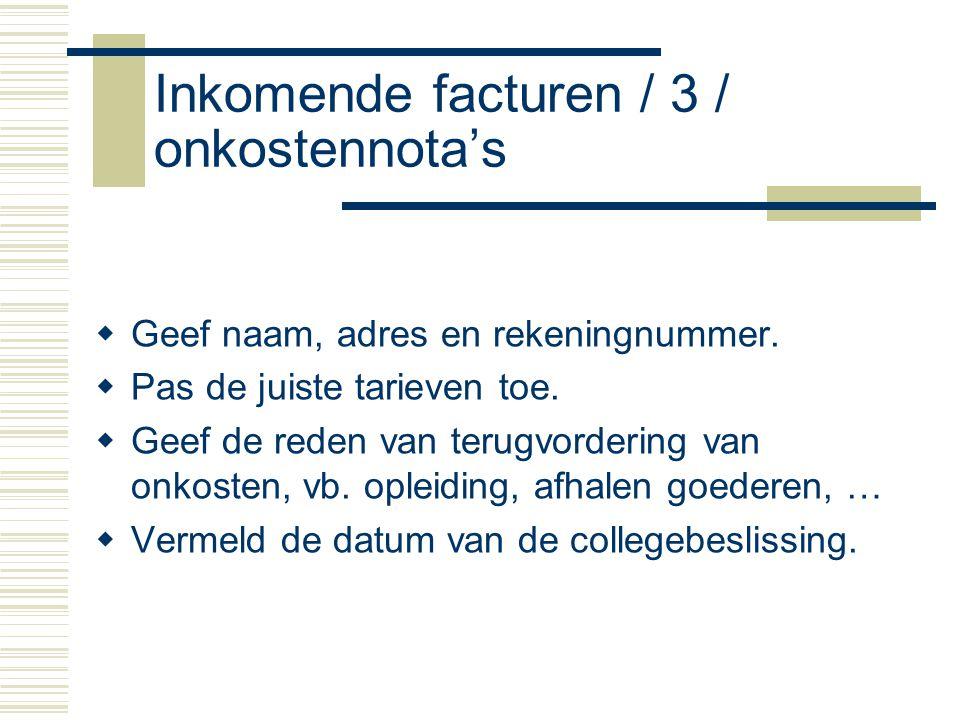 Inkomende facturen / 3 / onkostennota's