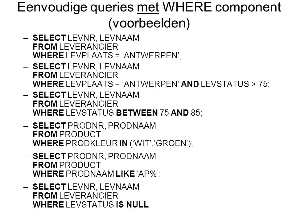Eenvoudige queries met WHERE component (voorbeelden)