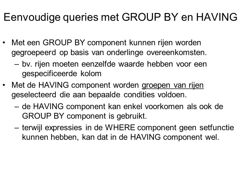 Eenvoudige queries met GROUP BY en HAVING