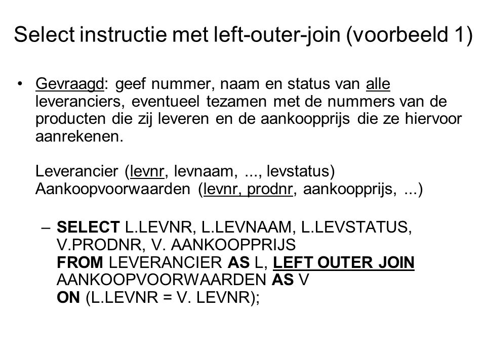 Select instructie met left-outer-join (voorbeeld 1)