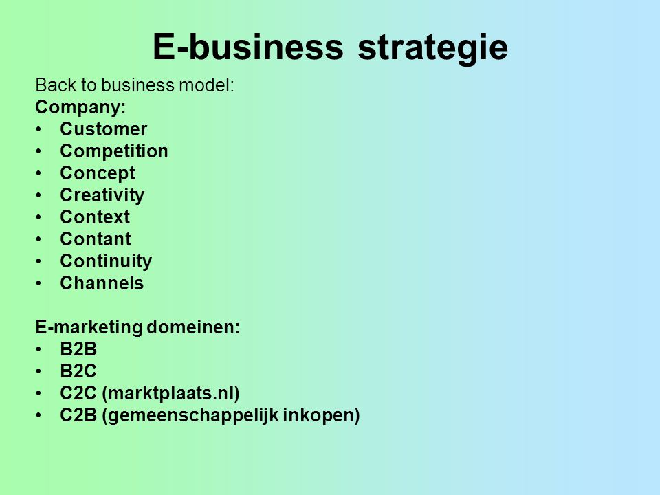 E-business strategie Back to business model: Company: Customer