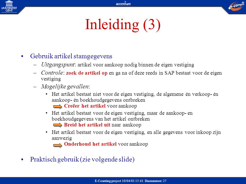 Inleiding (3) Gebruik artikel stamgegevens