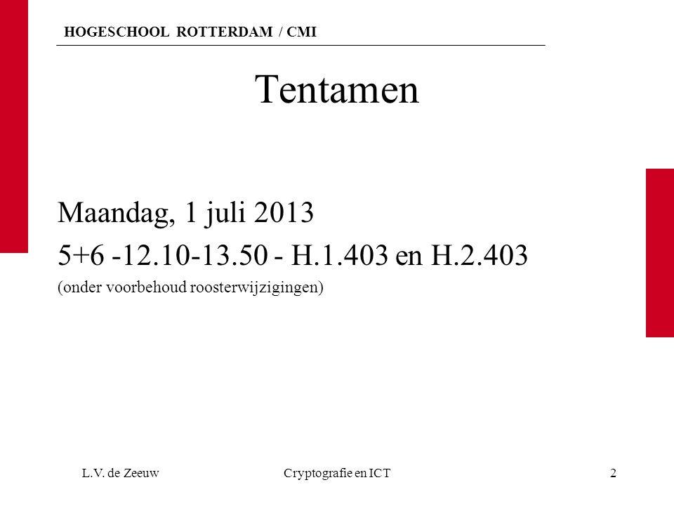 Tentamen Maandag, 1 juli 2013 5+6 -12.10-13.50 - H.1.403 en H.2.403