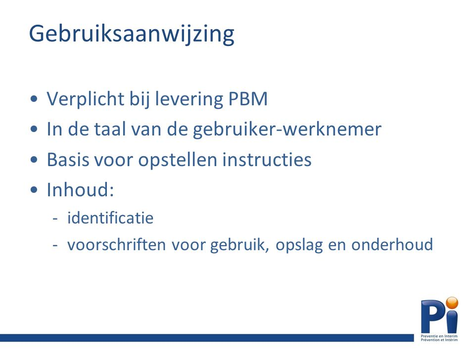 Gebruiksaanwijzing Verplicht bij levering PBM