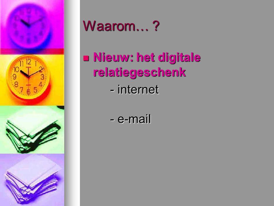 Waarom… Nieuw: het digitale relatiegeschenk - internet - e-mail