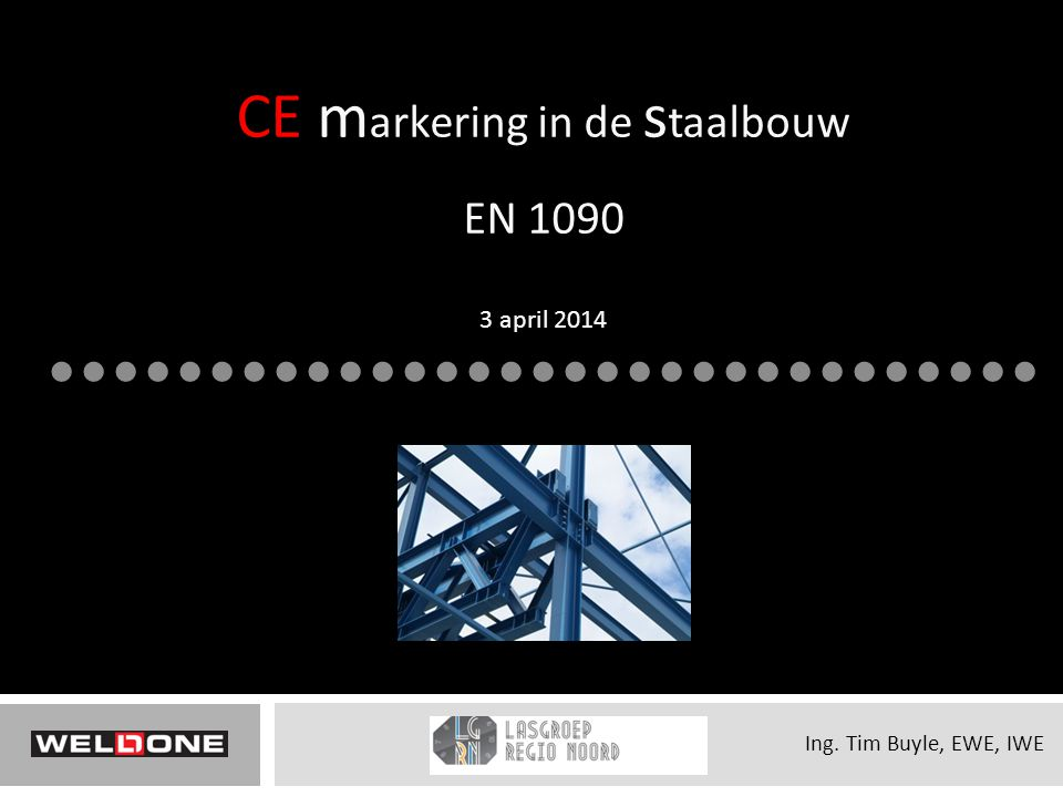 CE markering in de staalbouw EN 1090 3 april 2014