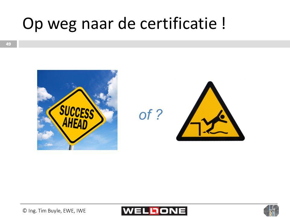 Op weg naar de certificatie !