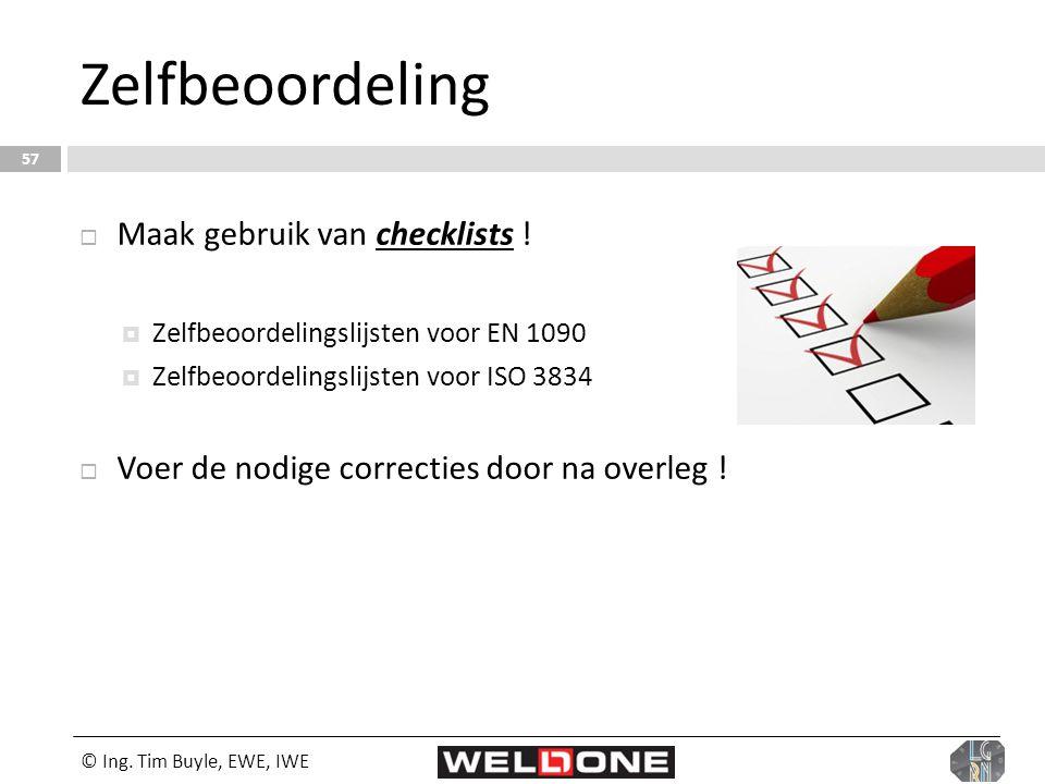 Zelfbeoordeling Maak gebruik van checklists !