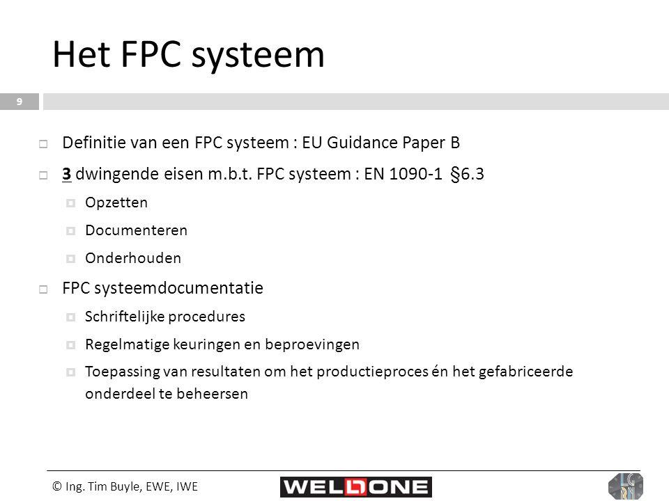 Het FPC systeem Definitie van een FPC systeem : EU Guidance Paper B