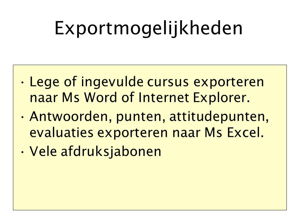 Exportmogelijkheden Lege of ingevulde cursus exporteren naar Ms Word of Internet Explorer.