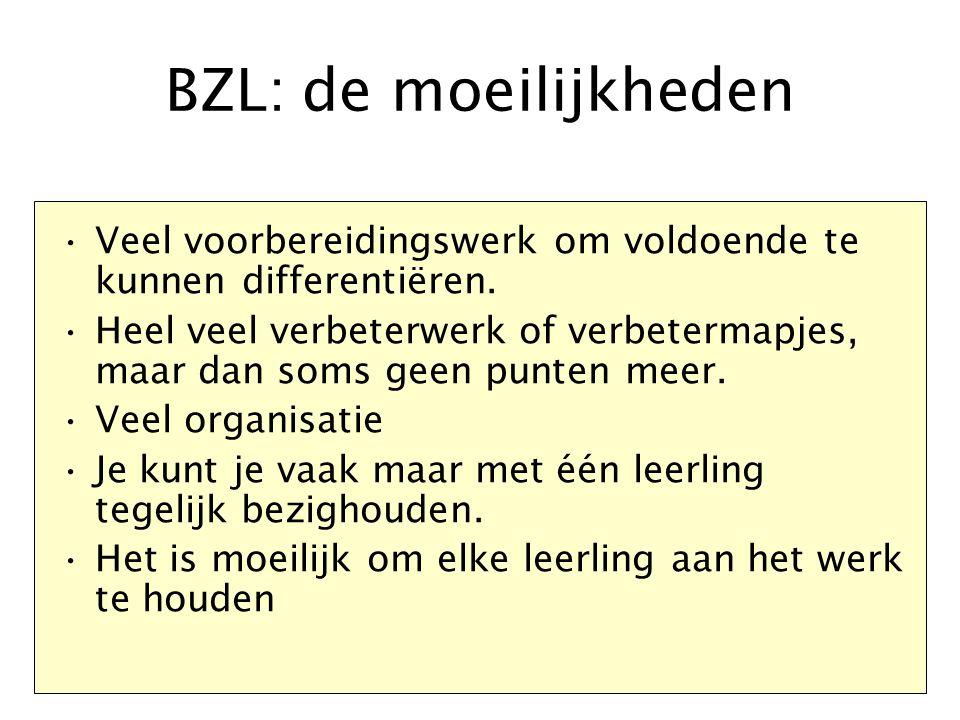 BZL: de moeilijkheden Veel voorbereidingswerk om voldoende te kunnen differentiëren.