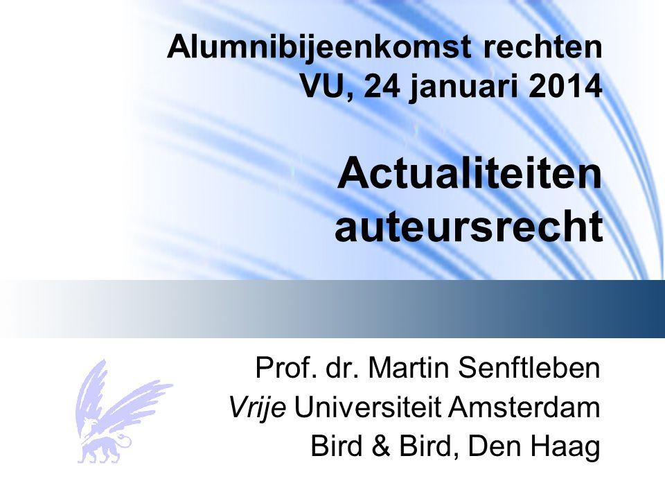 Alumnibijeenkomst rechten VU, 24 januari 2014 Actualiteiten auteursrecht