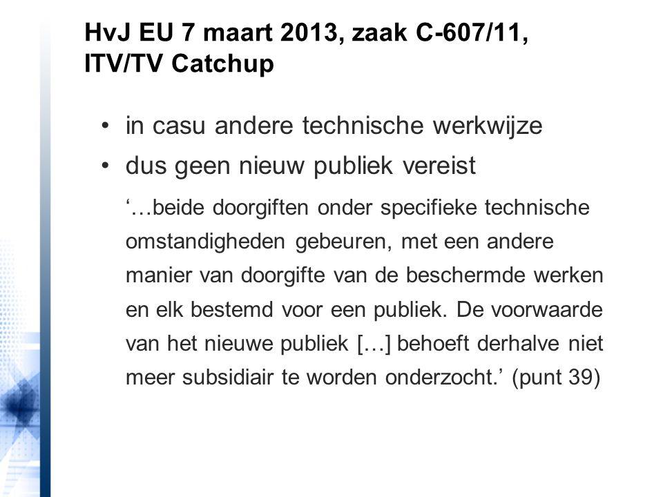 HvJ EU 7 maart 2013, zaak C-607/11, ITV/TV Catchup