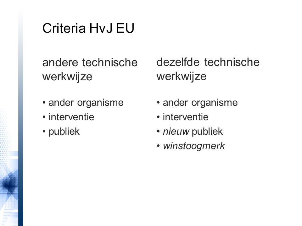 Criteria HvJ EU andere technische werkwijze