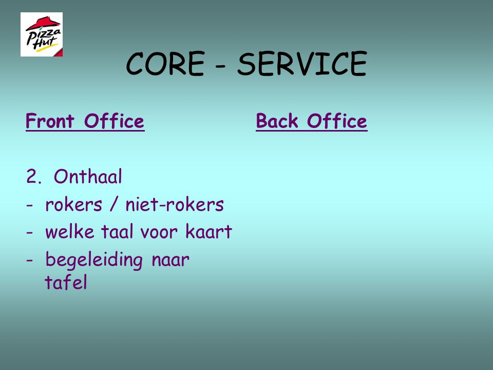 CORE - SERVICE Front Office 2. Onthaal - rokers / niet-rokers