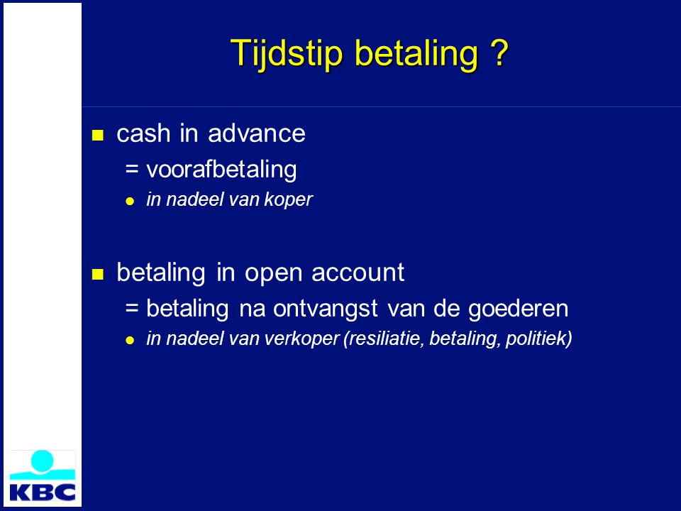 Tijdstip betaling cash in advance betaling in open account