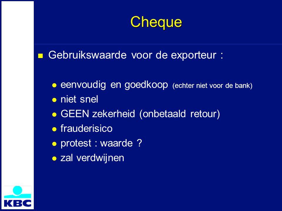 Cheque Gebruikswaarde voor de exporteur :