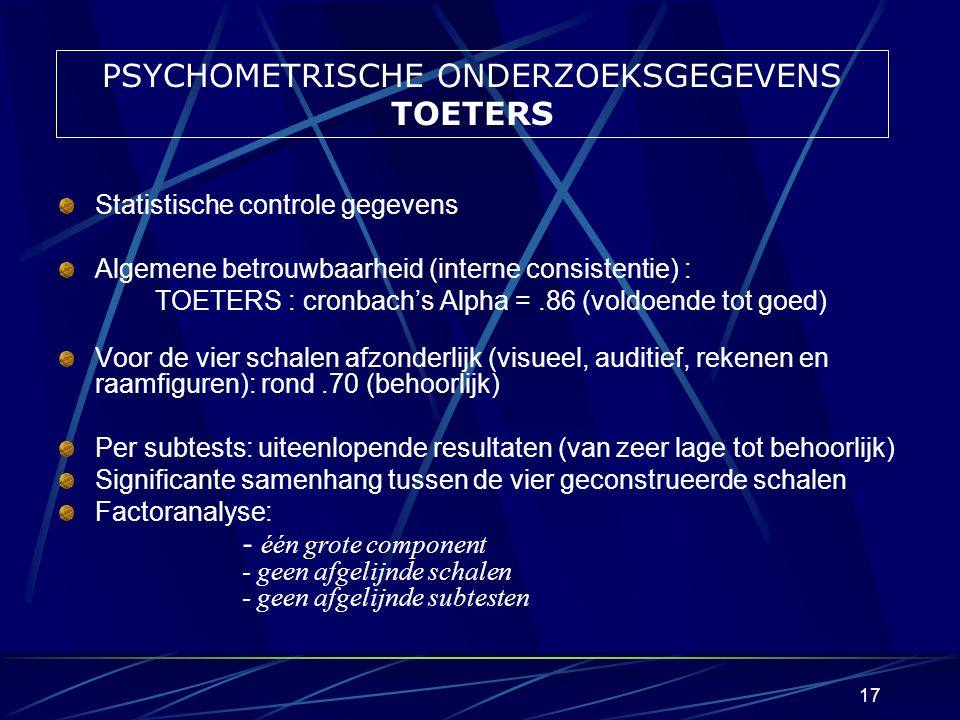 PSYCHOMETRISCHE ONDERZOEKSGEGEVENS TOETERS