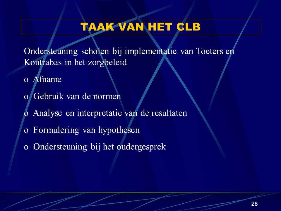TAAK VAN HET CLB Ondersteuning scholen bij implementatie van Toeters en Kontrabas in het zorgbeleid.