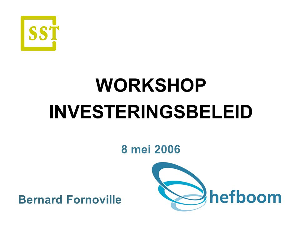 WORKSHOP INVESTERINGSBELEID. 8 mei 2006.